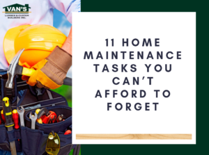 11 Home Maintenance Tasks You Can't Afford to Forget